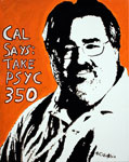 Painting portrait of Cal Garbin with text saying 'Cal says: Take Psyc 350'